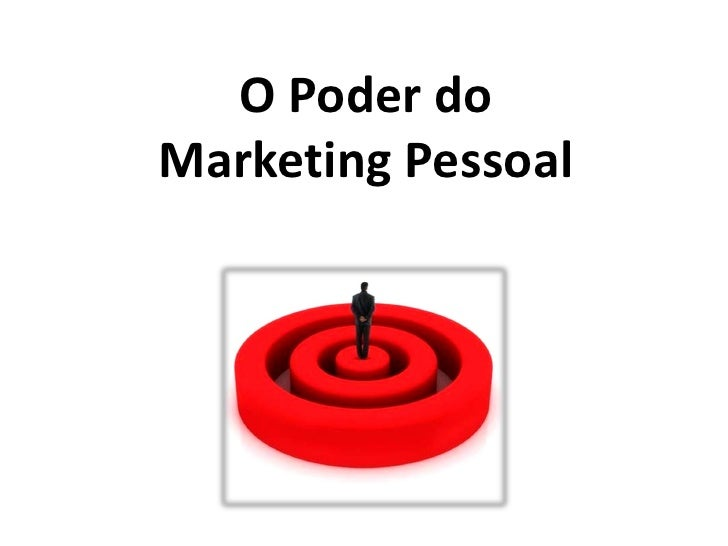 O Poder do                     Marketing Pessoal Marketing Pessoal