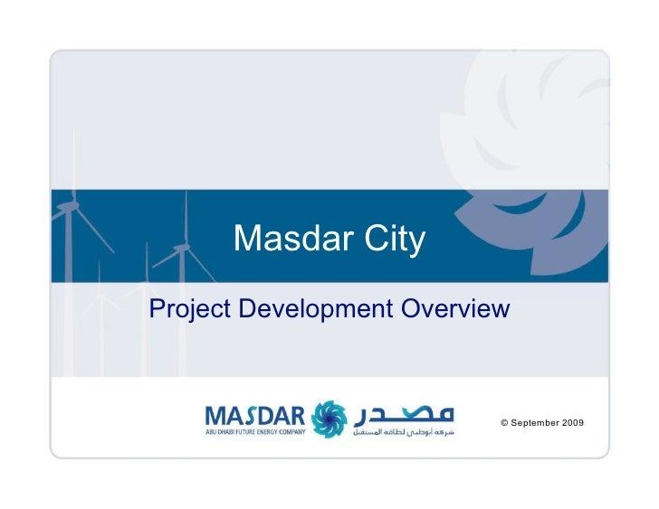 Masdar City                Project Development Overview                                              © September 2009 © Ja...