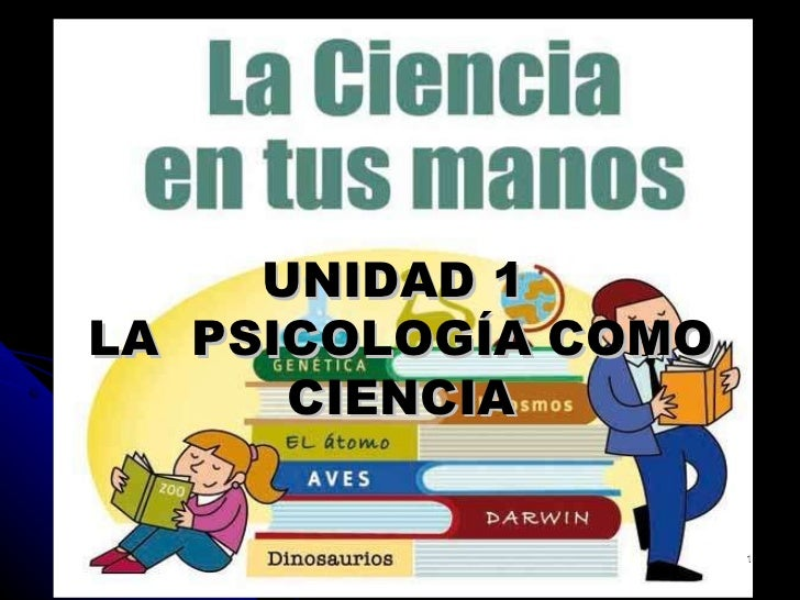 UNIDAD 1   LA  PSICOLOGÍA COMO CIENCIA   SEGUNDA SEMANA   Sesión 02 PSICOLOGÍA GENERAL LIC. F WONG UNIDAD 1   LA  PSICOLOG...