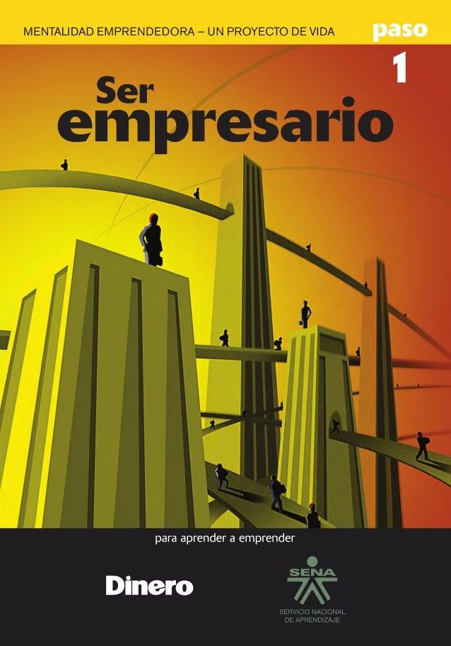 paso1 Mentalidad emprendedora Si alguna o muchas veces ha rondado en su cabeza la idea de montar un negocio propio, y se v...