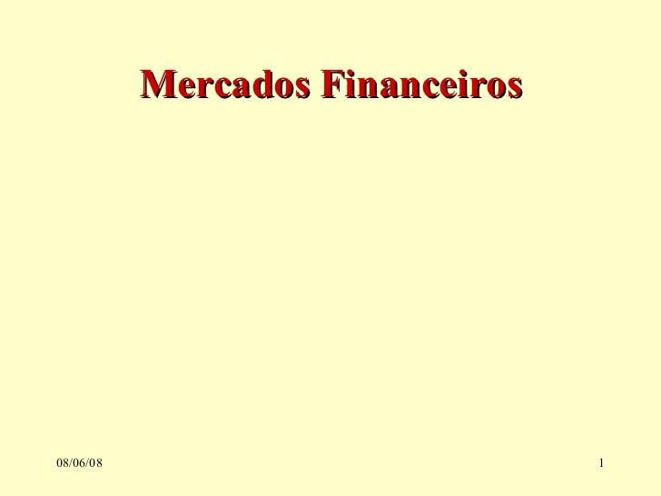 Mercados Financeiros 03/06/09