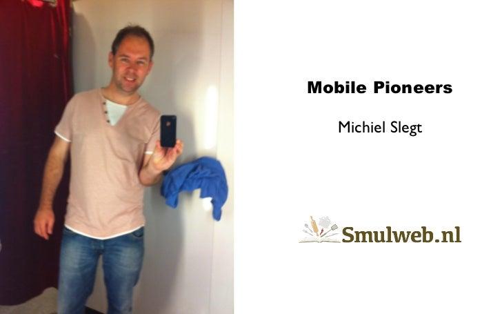 Mobile Pioneers   Michiel Slegt