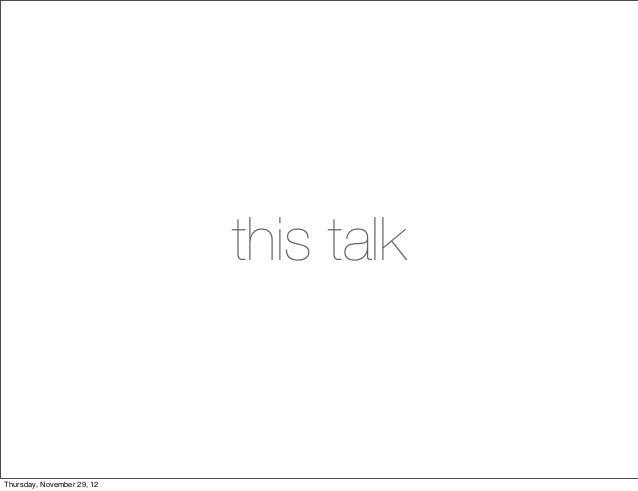 this talkThursday, November 29, 12