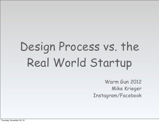 Design Process vs. the                     Real World Startup                                      Warm Gun 2012          ...