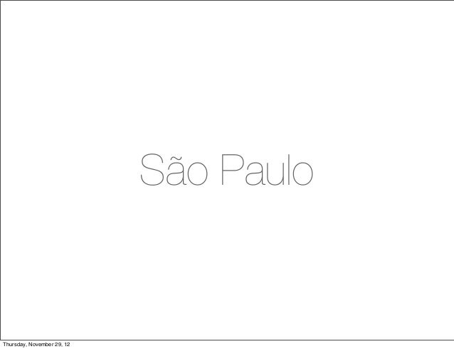 São PauloThursday, November 29, 12