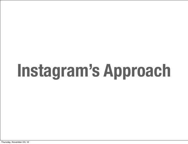 Instagram's ApproachThursday, November 29, 12