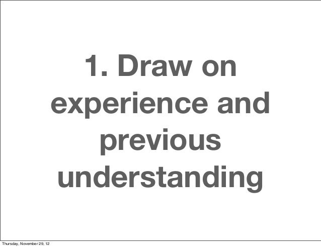 1. Draw on                            experience and                               previous                            und...