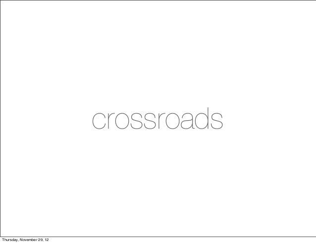 crossroadsThursday, November 29, 12