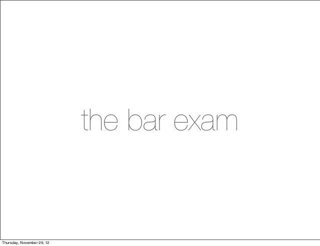 the bar examThursday, November 29, 12