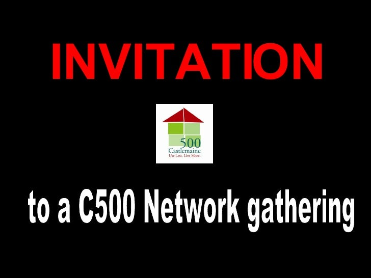 INVITATION Your Text Here to a C500 Network gathering