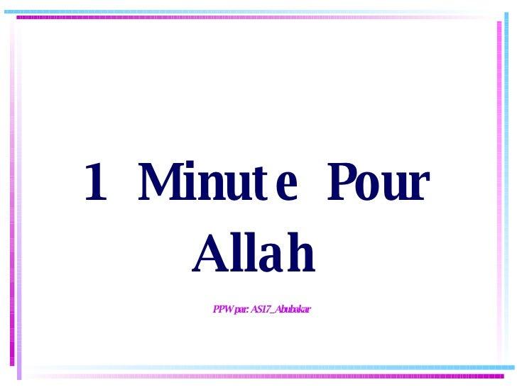 1 Minute Pour Allah     PPW par: AS17_Abubakar