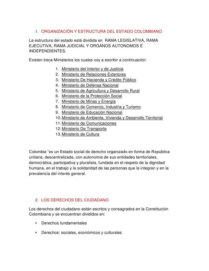 ORGANIZACIÓN Y ESTRUCTURA DEL ESTADO COLOMBIANO<br />La estructura del estado está dividida en  RAMA LEGISLATIVA, RAMA EJE...