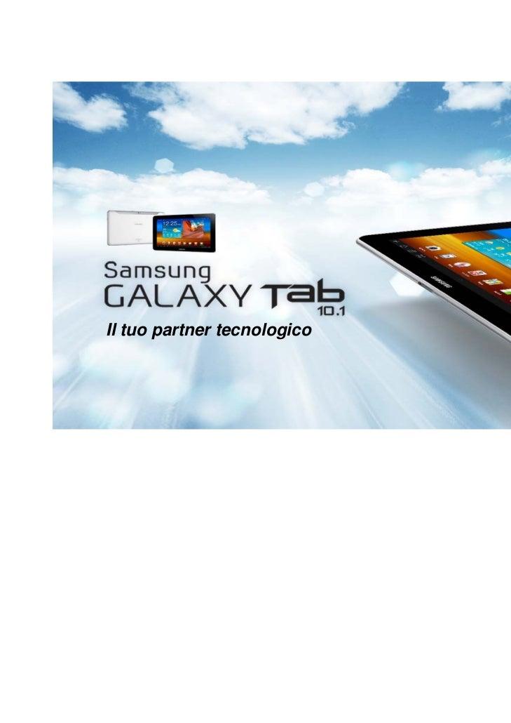 Il tuo partner tecnologico                             GALAXYTab10.1 | Page1 /32