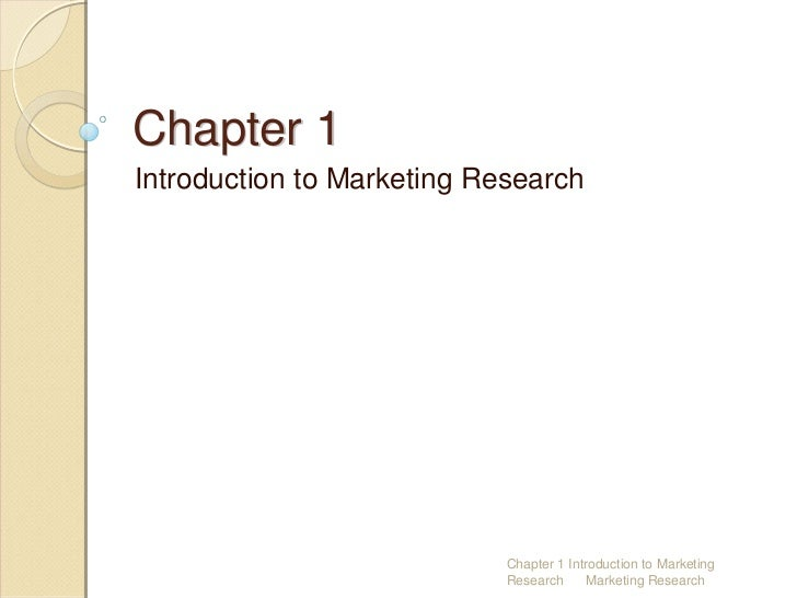Chapter 1Introduction to Marketing Research                            Chapter 1 Introduction to Marketing                ...