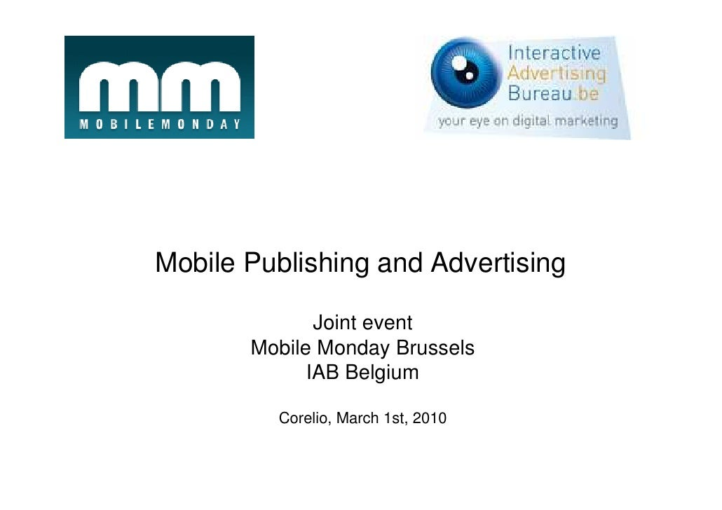 Mobile Publishing and Advertising                Joint event        Mobile Monday Brussels              IAB Belgium       ...