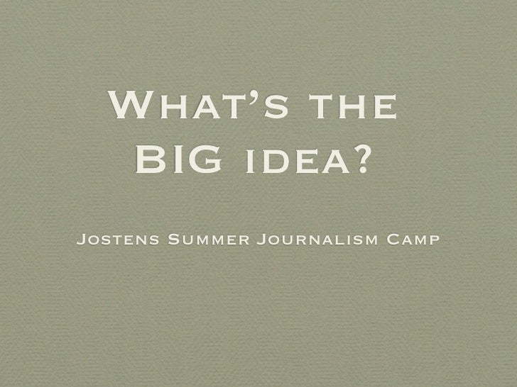 What's the   BIG idea?Jostens Summer Journalism Camp