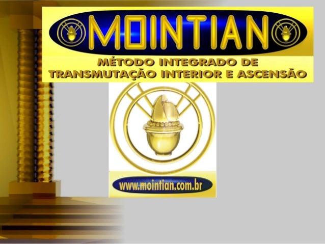 MMétodétodOO ININtegradotegrado dede TTransmutaçãoransmutação IInterior enterior e AAscesceNNsãosão MétodoMétodo é a estru...