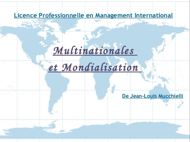 Licence Professionnelle en Management International Multinationales et Mondialisation De Jean-Louis Mucchielli