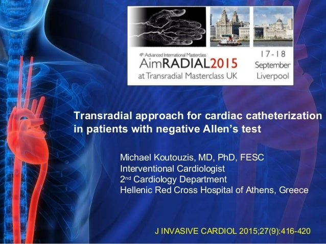 Transradial approach for cardiac catheterization in patients with negative Allen's test J INVASIVE CARDIOL 2015;27(9):416-...
