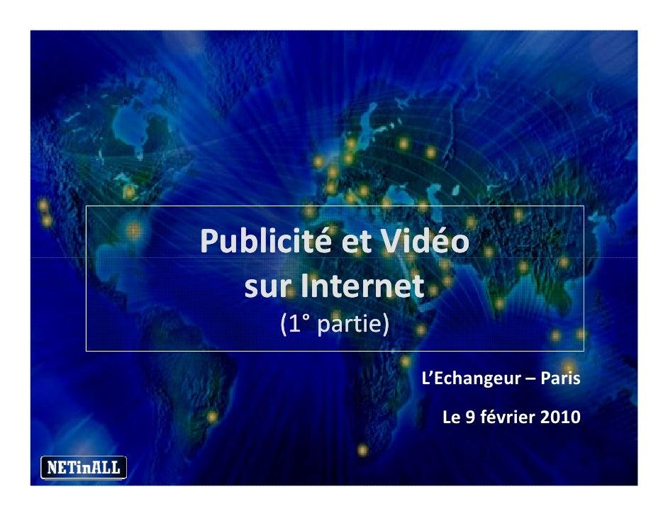Publicité et Vidéo   sur Internet      (1° partie)      (1°                    L'Echangeur – Paris                      Le...