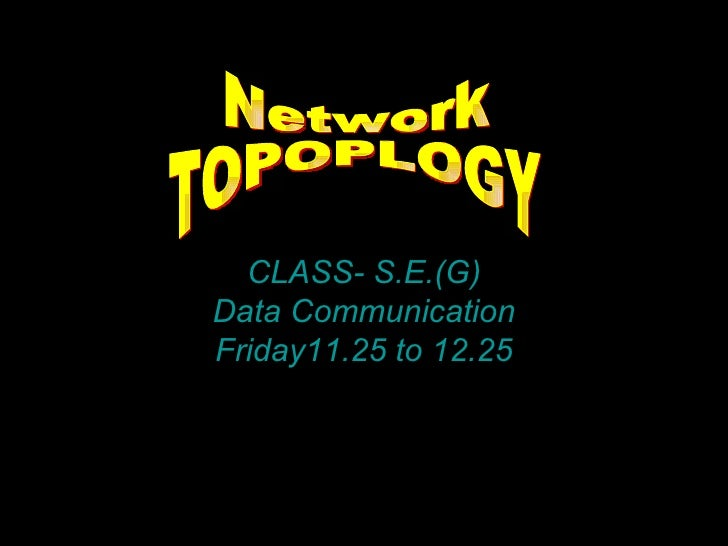 CLASS- S.E.(G)Data CommunicationFriday11.25 to 12.25