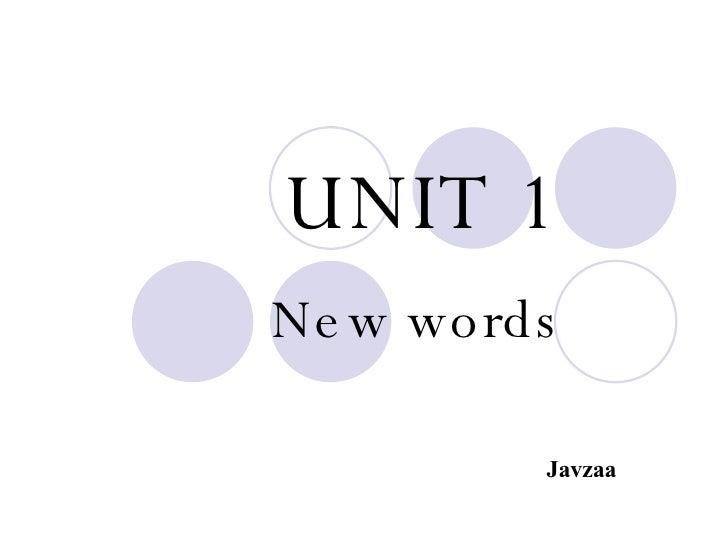 UNIT 1 New words Javzaa