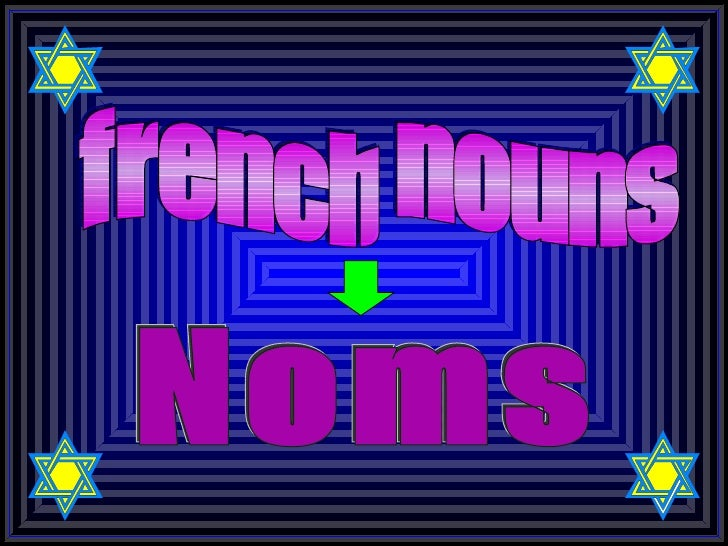 french nouns Noms
