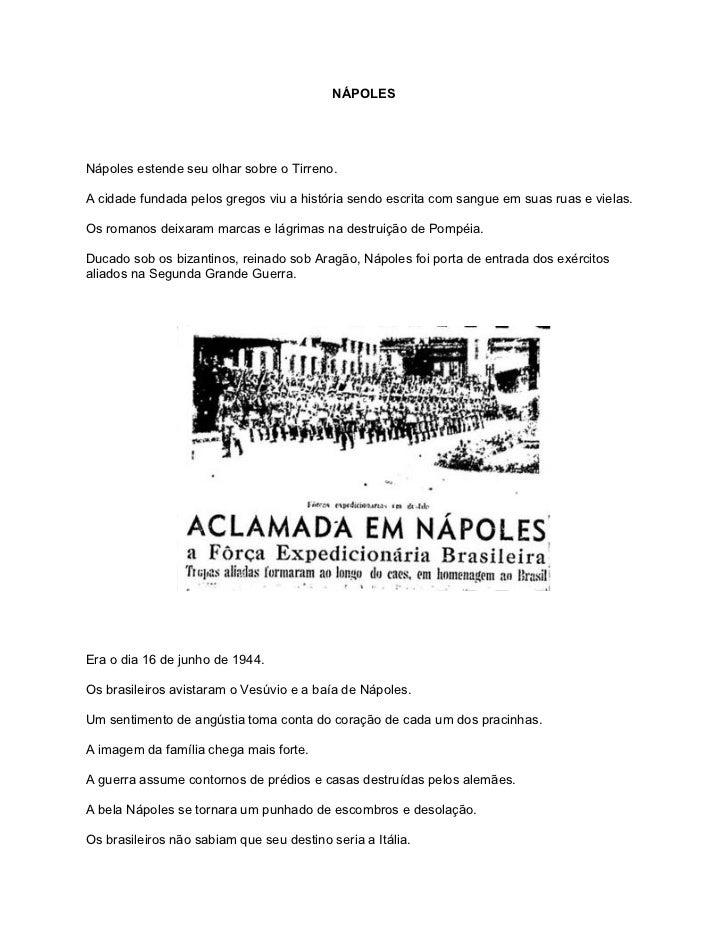NÁPOLESNápoles estende seu olhar sobre o Tirreno.A cidade fundada pelos gregos viu a história sendo escrita com sangue em ...
