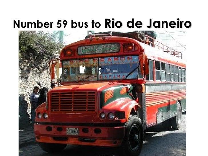 Number 59 bus to  Rio de Janeiro