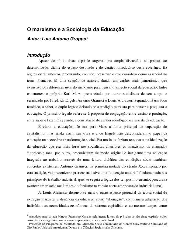 O marxismo e a Sociologia da Educação1 Autor: Luís Antonio Groppo 2 Introdução Apesar do título deste capítulo sugerir uma...