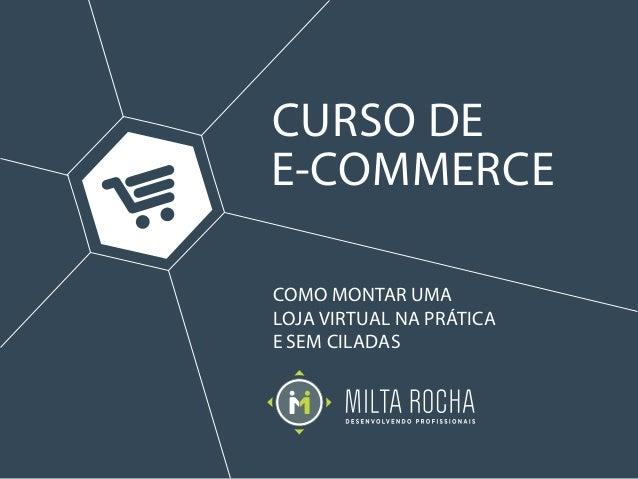 COMO MONTAR UMA LOJA VIRTUAL NA PRÁTICA E SEM CILADAS CURSO DE E-COMMERCE