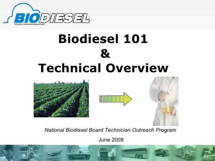 Biodiesel 101  & Technical Overview   National Biodiesel Board Technician Outreach Program June 2008