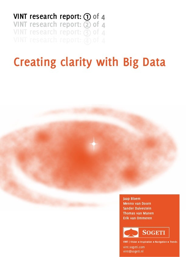 Creating clarity with Big Data vint research report:  1 of 4 VINT research report:  2  of 4 VINT research report:  3  of 4...
