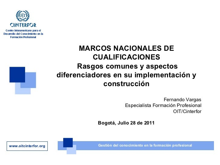 MARCOS NACIONALES DE CUALIFICACIONES Rasgos comunes y aspectos diferenciadores en su implementación y construcción Fernand...