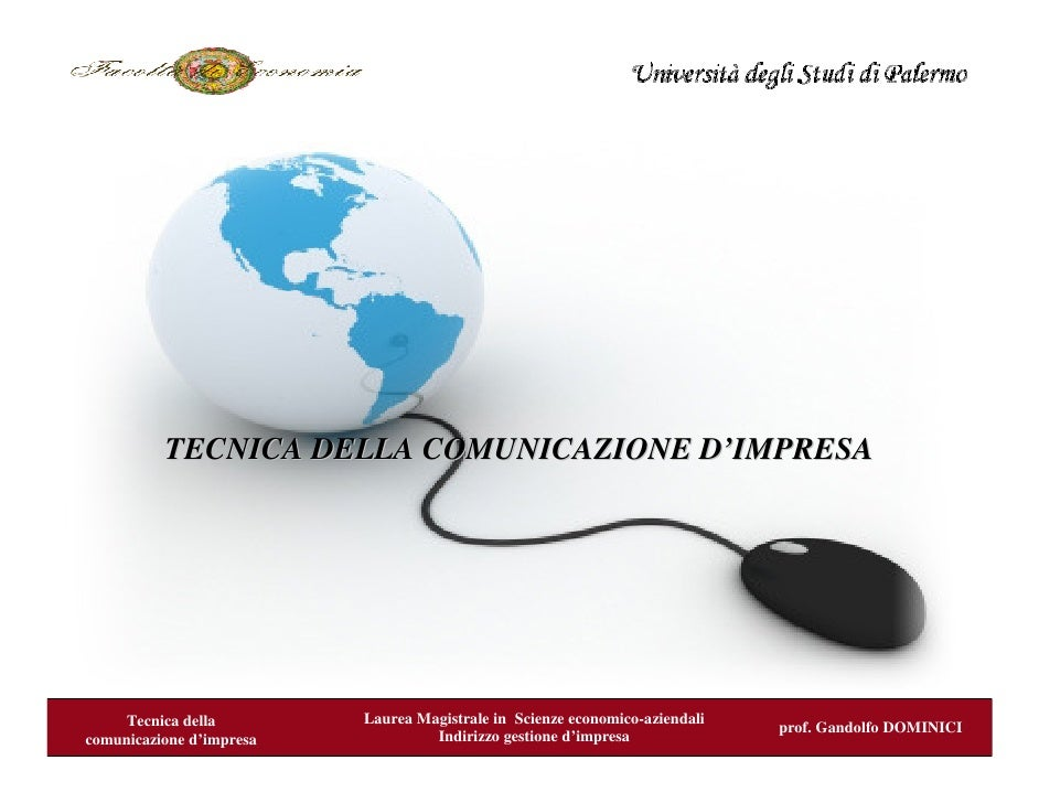 TECNICA DELLA COMUNICAZIONE D'IMPRESA          Tecnica della        Laurea Magistrale in Scienze economico-aziendali      ...