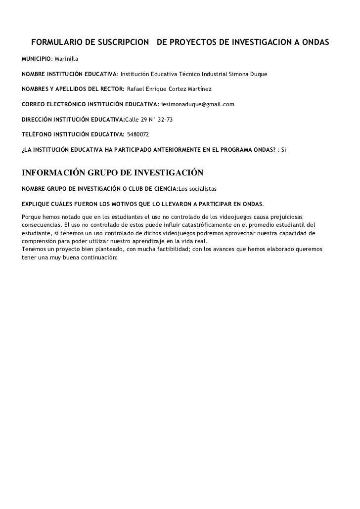 FORMULARIO DE SUSCRIPCION DE PROYECTOS DE INVESTIGACION A ONDASMUNICIPIO: MarinillaNOMBRE INSTITUCIÓN EDUCATIVA: Instituci...