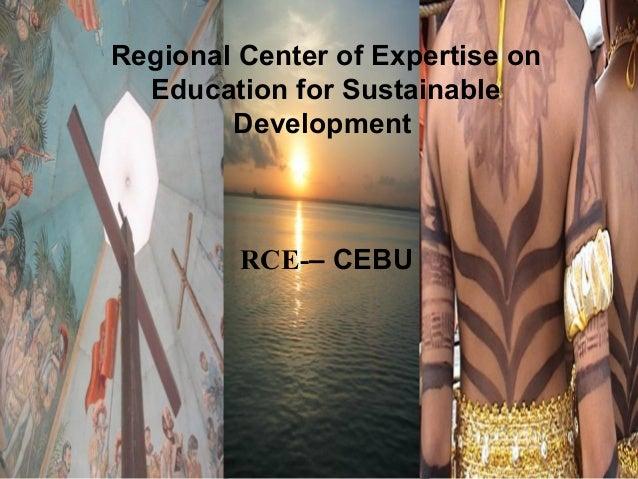 • Regional Center of Expertise on Education for Sustainable Development RCE-– CEBU