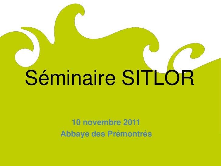 ComitéRégionaldu Tourismede Lorraine              Séminaire SITLOR                   10 novembre 2011                 Abba...
