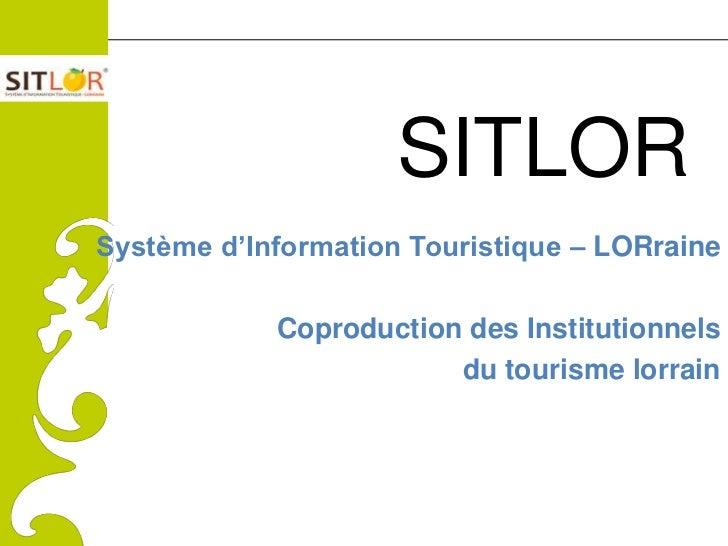 ComitéRégionaldu Tourismede Lorraine                                   SITLOR              Système d'Information Touristiq...