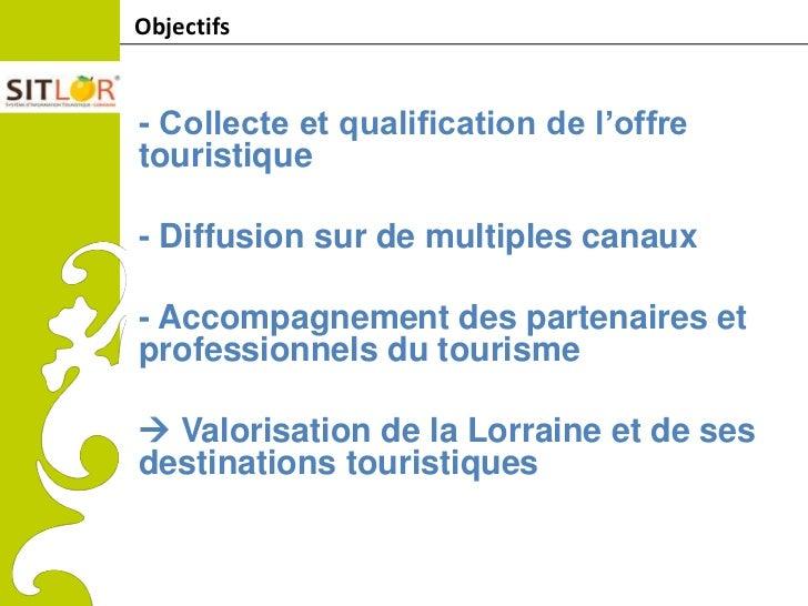 ObjectifsComitéRégionaldu Tourisme              - Collecte et qualification de l'offrede Lorraine              touristique...