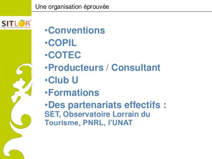 Une organisation éprouvéeComitéRégionaldu Tourismede Lorraine                 •Conventions                 •COPIL         ...