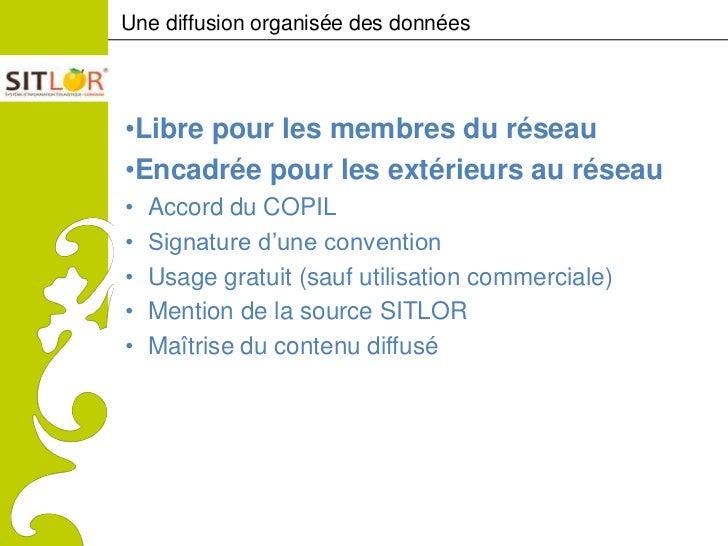 Une diffusion organisée des donnéesComitéRégionaldu Tourismede Lorraine              •Libre pour les membres du réseau    ...