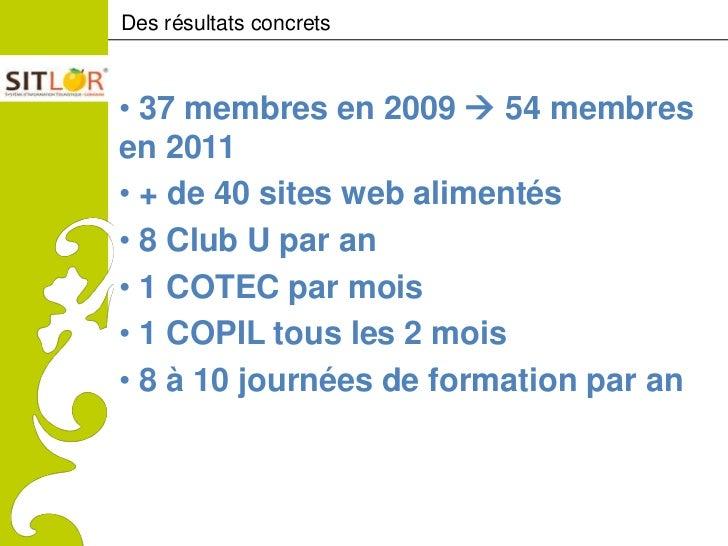 Des résultats concretsComitéRégionaldu Tourisme              • 37 membres en 2009  54 membresde Lorraine              en ...