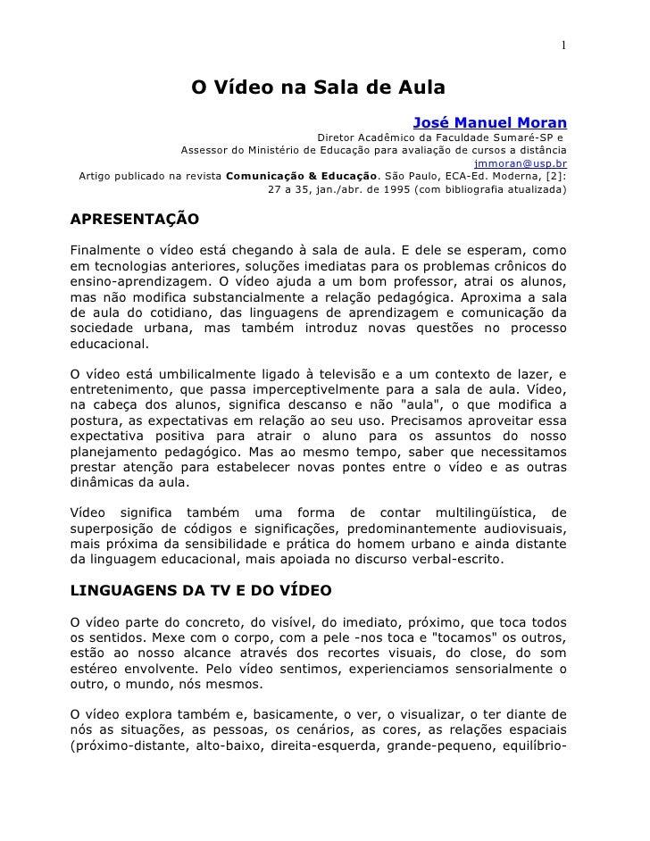 1                        O Vídeo na Sala de Aula                                                               José Manuel...