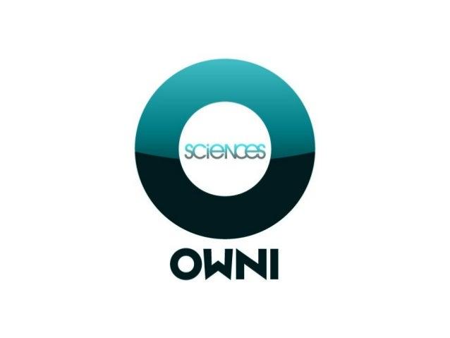 OWNIsciences, média social scientifique • Information et débat sur les sciences • Raconter et analyser l'impact des scienc...