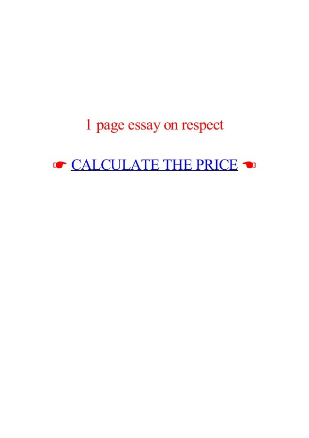 page essay on respect 1 page essay on respect ☛ calculate the price