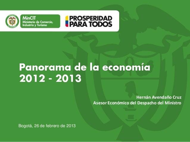 Hernán Avendaño Cruz                                Asesor Económico del Despacho del MinistroBogotá, 26 de febrero de 2013