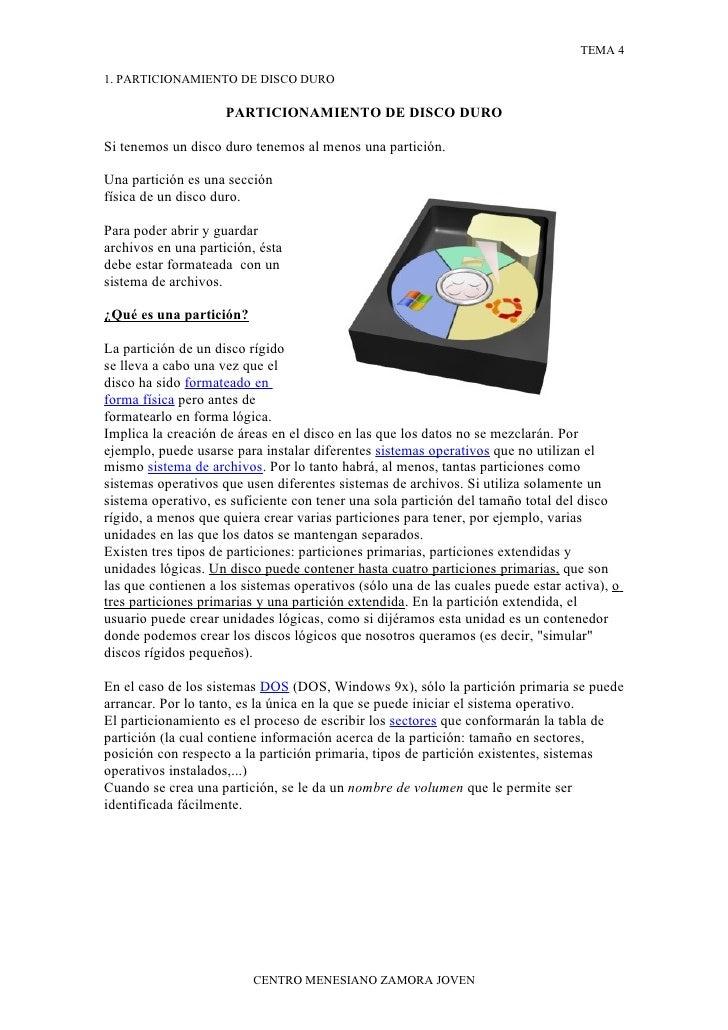 TEMA 4  1. PARTICIONAMIENTO DE DISCO DURO                       PARTICIONAMIENTO DE DISCO DURO  Si tenemos un disco duro t...