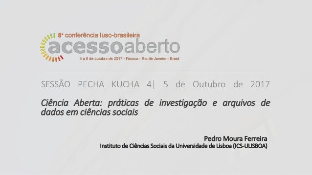 Pedro Moura Ferreira Instituto de Ciências Sociais da Universidade de Lisboa (ICS-ULISBOA) SESSÃO PECHA KUCHA 4| 5 de Outu...
