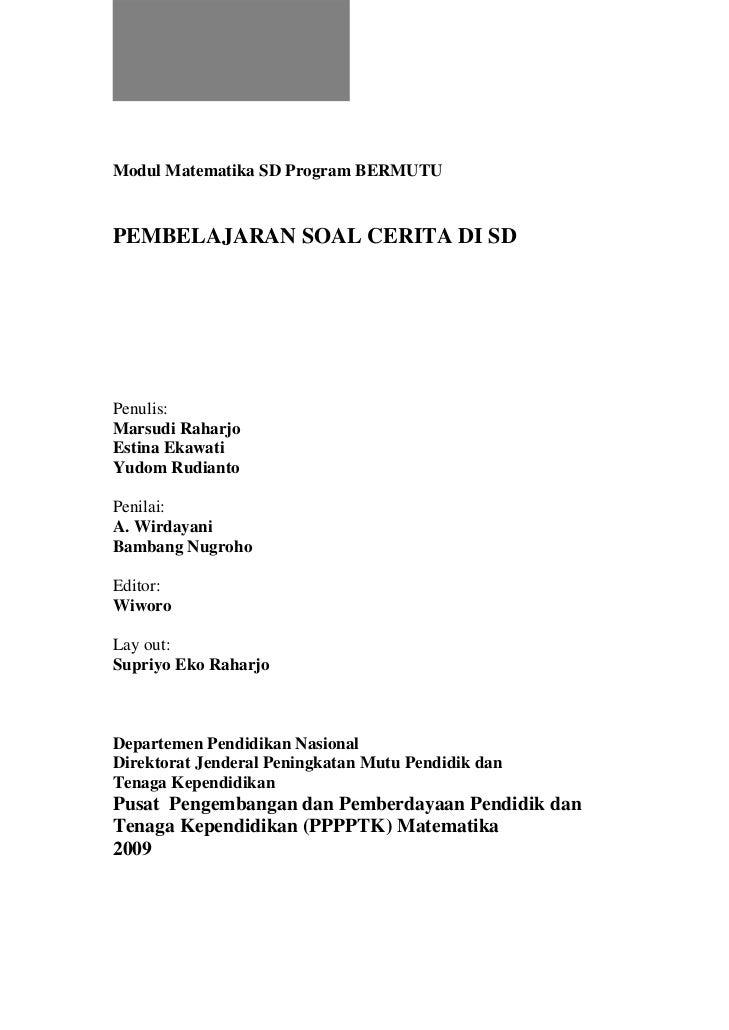 Modul Matematika SD Program BERMUTU   PEMBELAJARAN SOAL CERITA DI SD     Penulis: Marsudi Raharjo Estina Ekawati Yudom Rud...